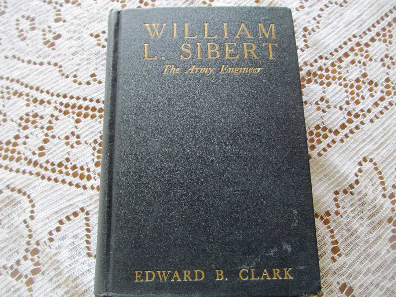 Image for William L. Sibert:  The Army Engineer