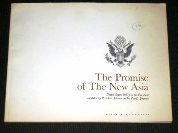 Image for The Promise of the New Asia:  United States Policy in the Far East as Stated By President Johnson on His Pacific Journey