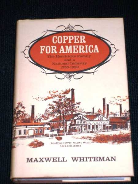 Image for Copper for America; The Hendricks Family of a National Industry 1755-1939