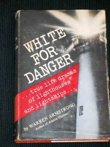 Image for White for Danger: True Life Dramas of Lighthouses and Lightships