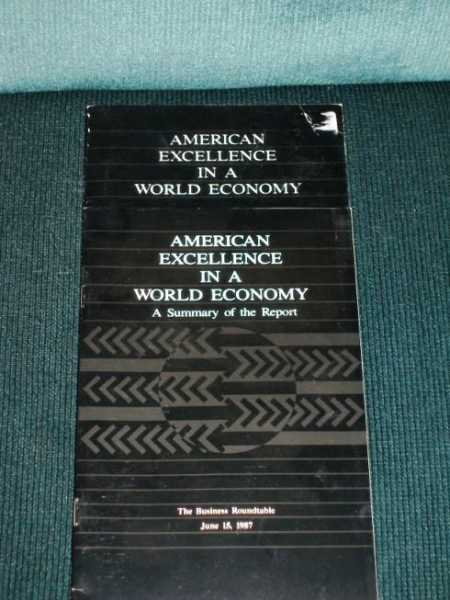 Image for American Excellence in a World Economy:  A Report on the Business Roundtable on International Competitiveness, June 15, 1987