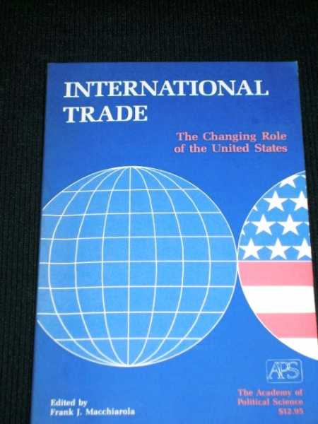 Image for International Trade:  The Changing Role of the United States
