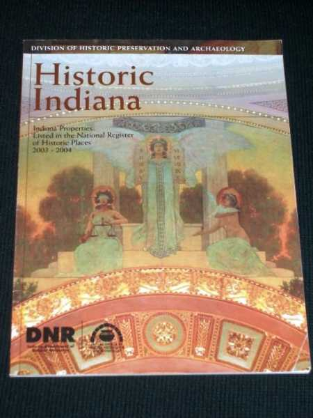 Image for Historic Indiana:  Indiana Properties Listed in the National Register of Historic Places 2003-2004
