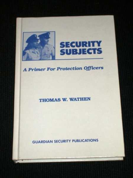 Image for Security Subjects: A Primer for Protection Officers