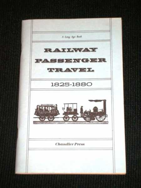 Image for Railway Passenger Travel 1825-1880