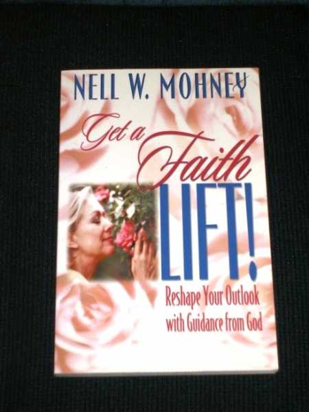 Image for Get a Faith Lift!: Reshape Your Outlook With Guidance from God