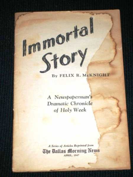 Image for Immortal Story:  A Newpaperman's Dramatic Chronicle of Holy Week