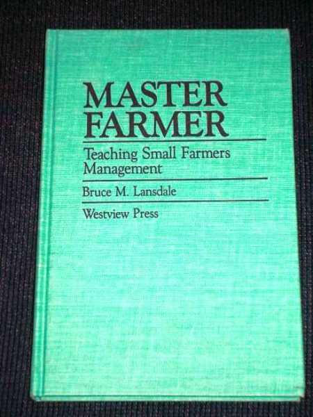 Image for Master Farmer:  Teaching Small Farmers Management