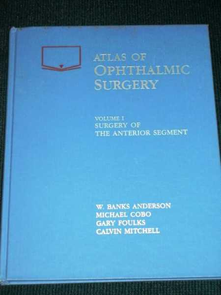 Image for Atlas of Ophthalmic Surgery: Surgery of the Anterior Segment