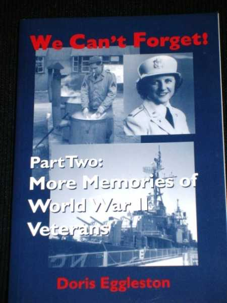 Image for We Can't Forget!: Part Two:  More Memories of World War II Veterans