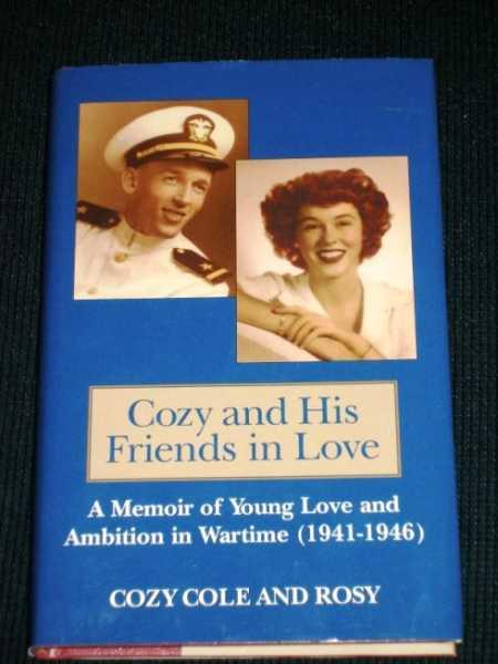 Image for Coze and His Friends in Love:  A Memoir of Young Love and Ambition in Wartime (1941-1946)