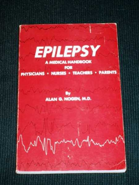 Image for Epilepsy:  A Medical Handbook for Physicians, Nurses, Teachers, Parents