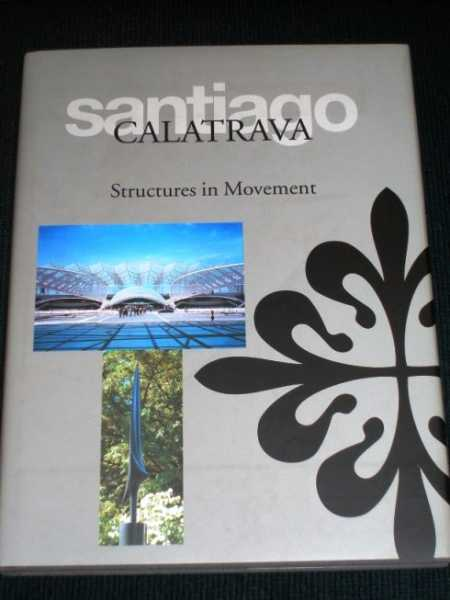 Image for Structures in Movement:  The Architecture of Santiago Calatrava