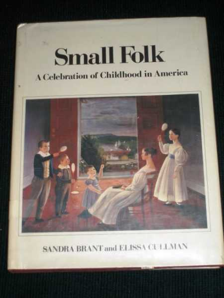 Image for Small Folk: A Celebration of Childhood in America