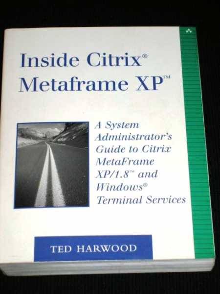 Image for Inside Citrix Metaframe XP: A System Administrator's Guide to Citrix Metaframe XP/1.8 and Windows Terminal Services