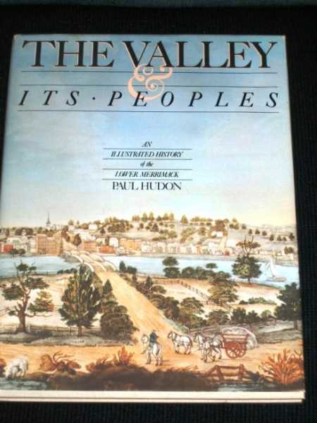 Image for The Valley and Its Peoples: An Illustrated History of the Lower Merrimack
