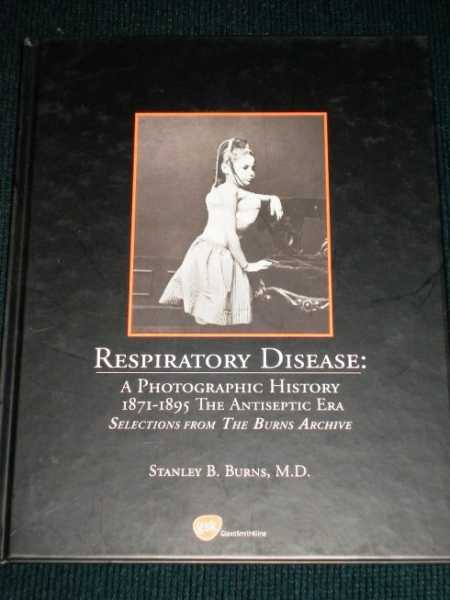 Image for Respiratory Disease:  A Photographic History - 1871-1895 The Antiseptic Era