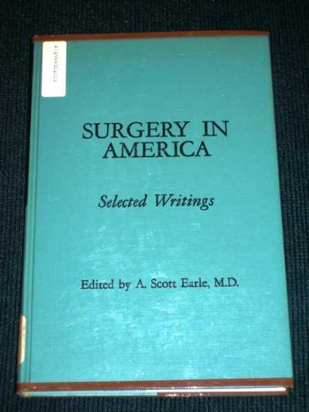 Image for Surgery in America:  From the Colonial Era to the Twentieth Century (Selected Writings)