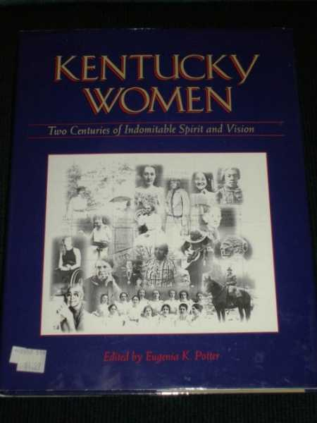 Image for Kentucky Women: Two Centuries of Indomitable Spirit and Vision