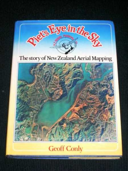 Image for Piet's Eye in the Sky: The Story of NZ Aerial Mapping Ltd