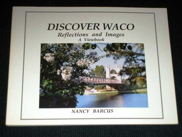 Image for Discover Waco:  Reflections and Images - A Viewbook