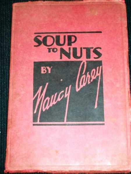 Image for Soup to Nuts:  A Selection of Choice Recipes