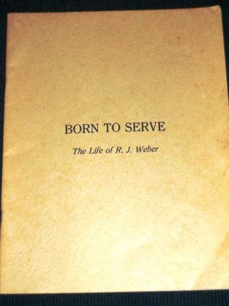 Image for Born to Serve:  The Life of R. J. Weber