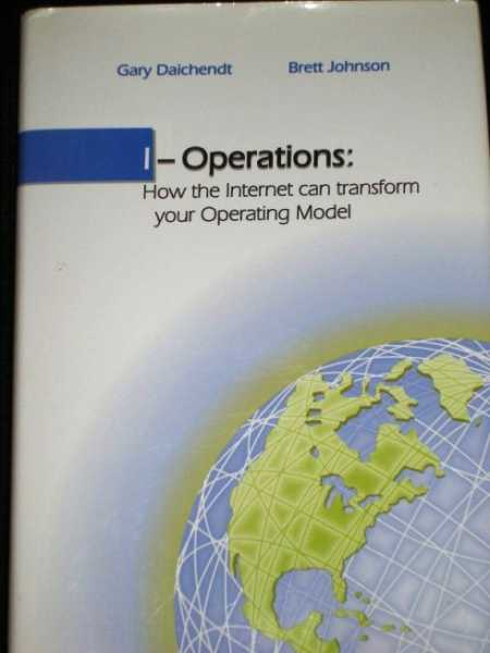 Image for I-Operations:  How the Internet Can Transform Your Operating Model