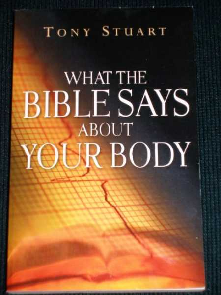Image for What the Bible Says About Your Body