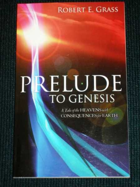 Image for Prelude to Genesis:  A Tale of the Heavens with Consequences for Earth