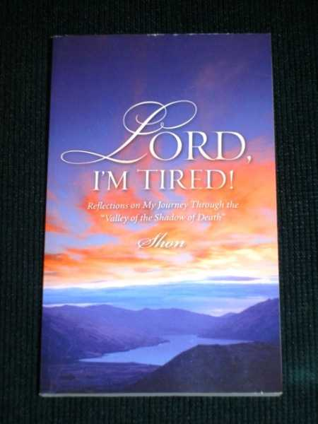 "Image for Lord, I'm Tired!:  Reflections on My Journey Through the ""Valley of the Shadow of Death"""
