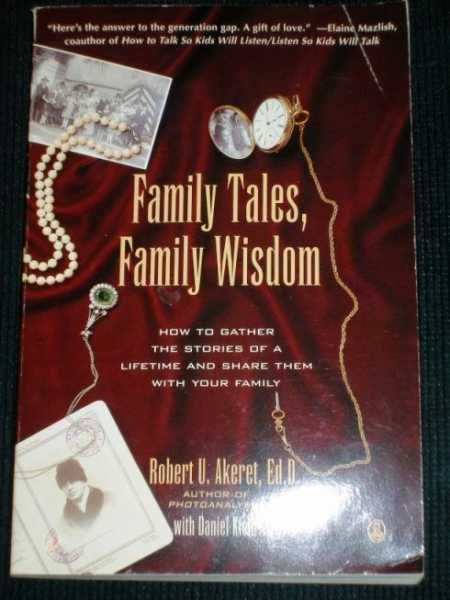 Image for Family Tales, Family Wisdom: How to Gather the Stories of a Lifetime and Share Them With Your Family