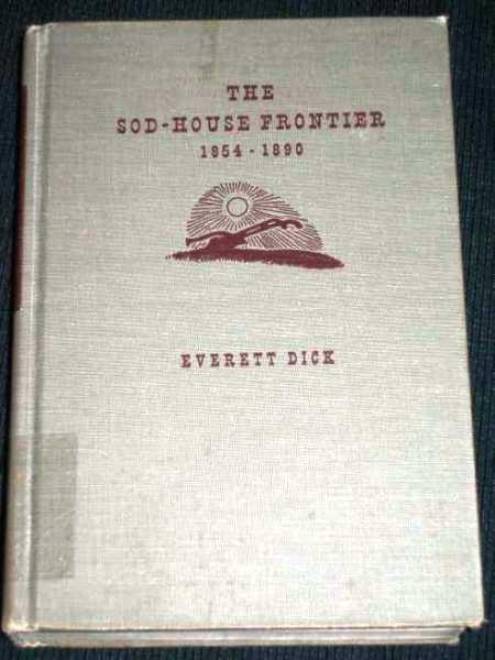 Image for Sod-House Frontier 1854-1890, The