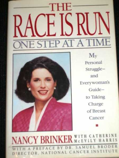 Image for Race Is Run One Step at a Time: My Personal Struggle and Everywoman's Guide to Taking Charge of Breast Cancer