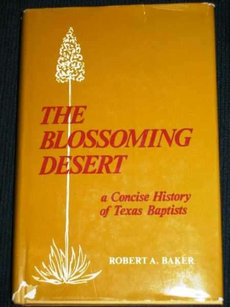Image for Blossoming Desert, The:  A Concise History of Texas Baptists