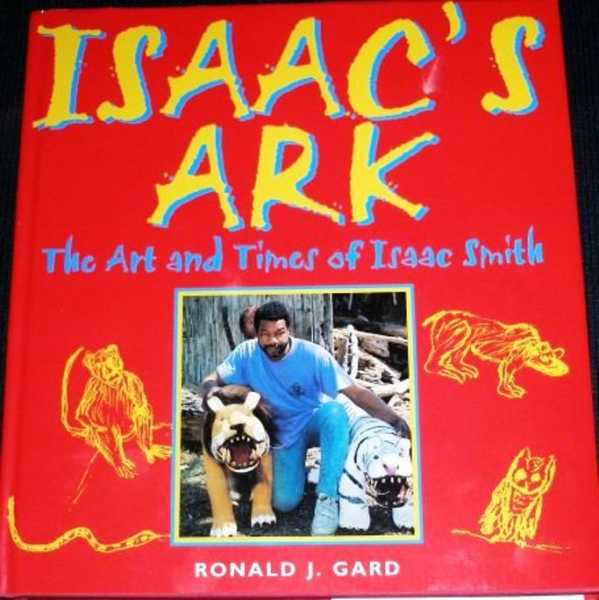 Image for Isaac's Ark:  The Art and Times of Isaac Smith
