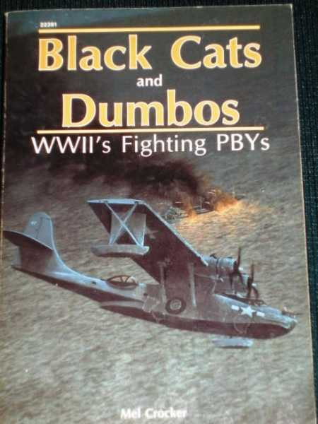 Image for Black Cats and Dumbos: WWII's Fighting PBYs