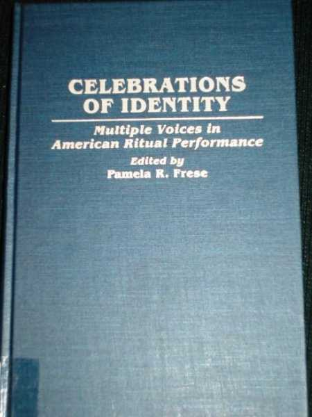 Image for Celebrations of Identity:  Multiple Voices in American Ritual Performance