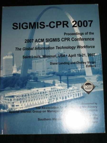 Image for SIGMIS-CPR 2007:  Conference Proceedings for April 19-21, 2007
