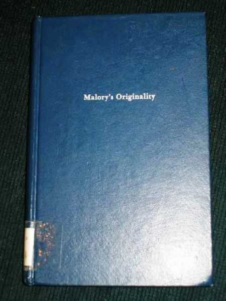 Image for Malory's Originality: A Critical Study of Le Morte Darthur (Johns Hopkins University Press Reprints)