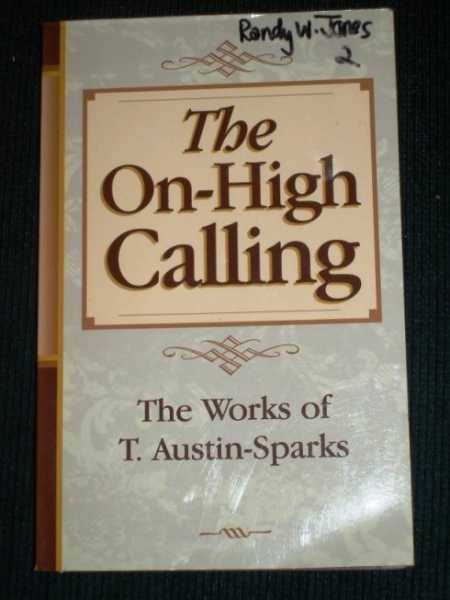 Image for On-High Calling, The (The Works of T. Austin-Sparks)