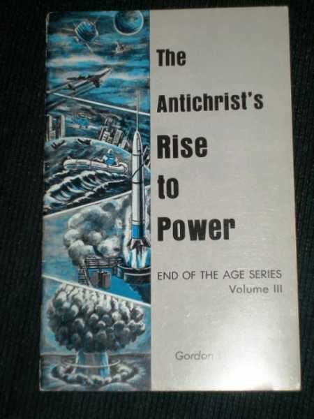 Image for Antichrist's Rise to Power, The (End of the Age Series, Volume III)