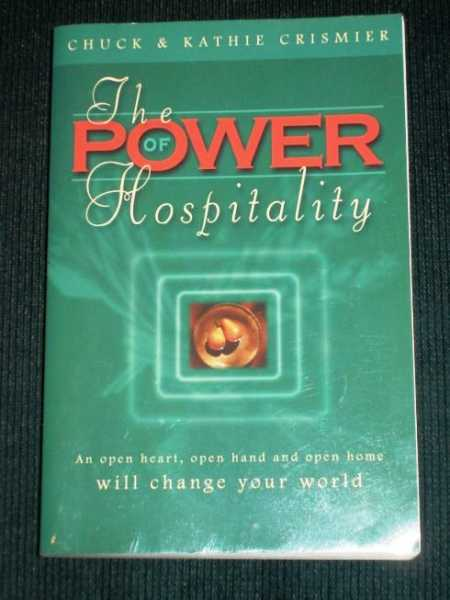 Image for Power of Hospitality, The: An Open heart, Open Hand and Open Home will Change Your World