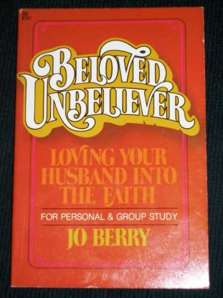 Image for Beloved Unbeliever : Loving Your Husband Into the Faith