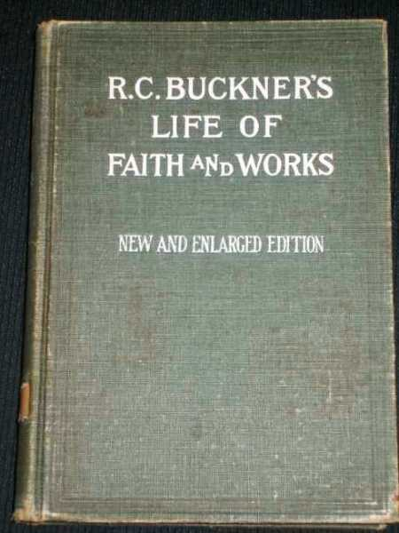 Image for R. C. Buckner's Life of Faith and Works