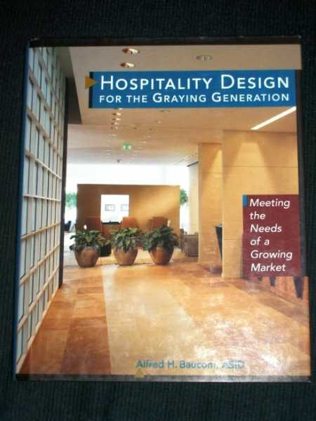 Image for Hospitality Design for the Graying Generation: Meeting the Needs of a Growing Market