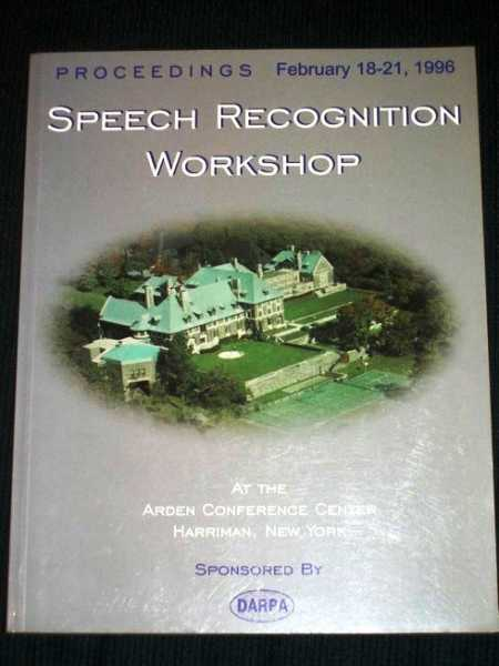 Image for DARPA Proceedings - Speech Recognition Workshop - February 18-21, 1996 at the Arden Conference Center, Harriman, New York