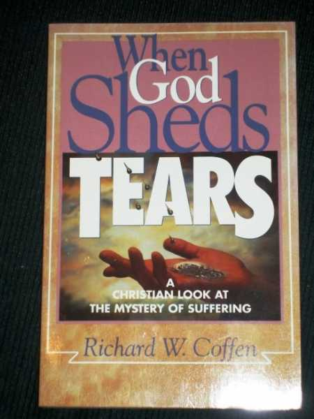 Image for When God Sheds Tears: A Christian Look at the Mystery of Suffering
