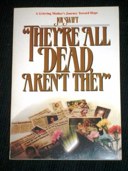 Image for They're All Dead Aren't They?: A Grieving Mother's Journey Toward Hope