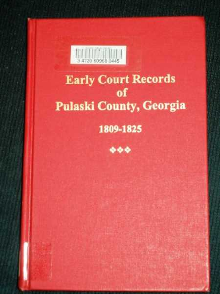 Image for Early Court Records of Pulaski County, Georgia 1809 - 1825